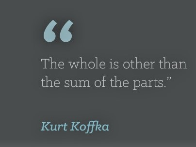 whole is other than the sum of the parts