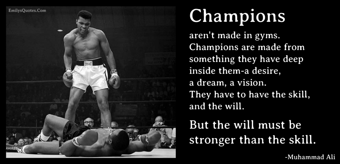 Champions-arent-made-in-gyms.-Champions-are-made-from-something-they-have-deep-inside-them-a-desire-a-dream-a-vision.-They-have-to
